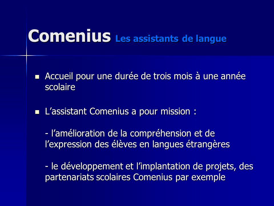 Comenius Les assistants de langue Accueil pour une durée de trois mois à une année scolaire Accueil pour une durée de trois mois à une année scolaire