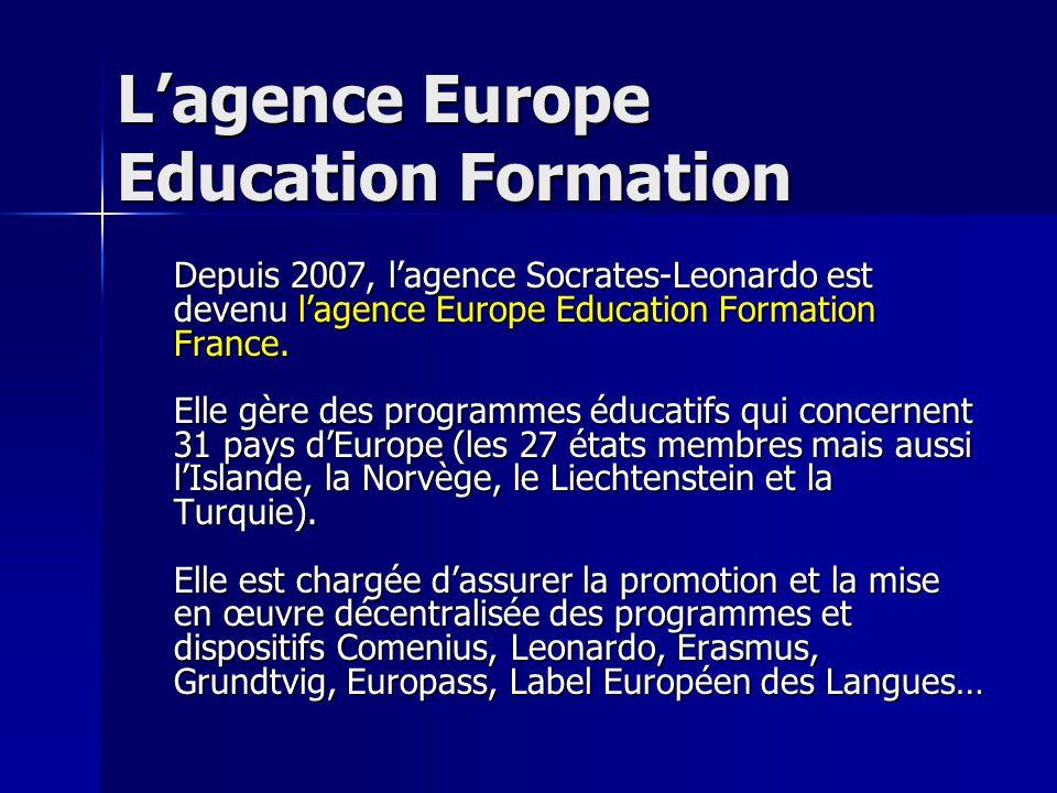 Lagence Europe Education Formation Depuis 2007, lagence Socrates-Leonardo est devenu lagence Europe Education Formation France. Elle gère des programm