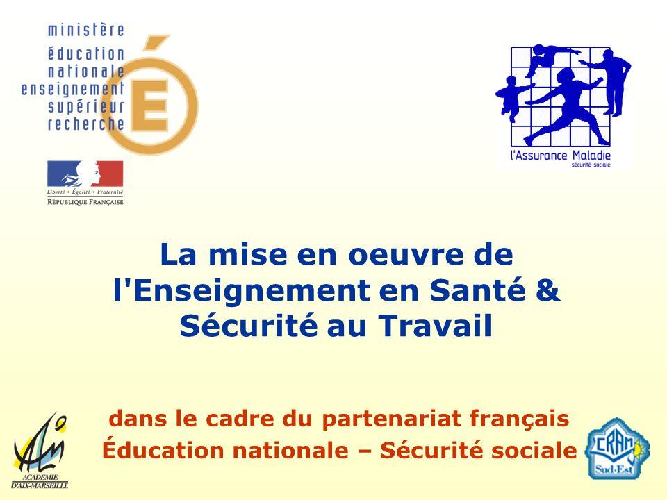 La mise en oeuvre de l'Enseignement en Santé & Sécurité au Travail dans le cadre du partenariat français Éducation nationale – Sécurité sociale