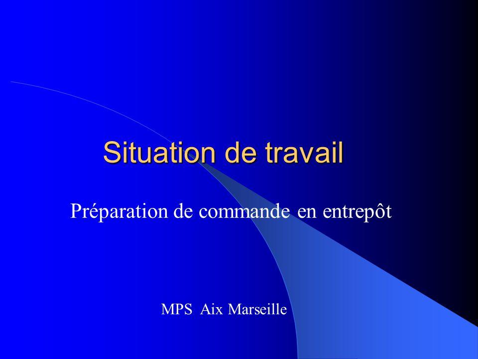 Situation de travail Préparation de commande en entrepôt MPS Aix Marseille
