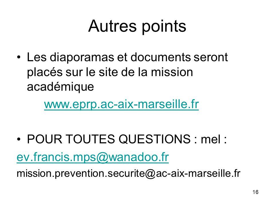 16 Autres points Les diaporamas et documents seront placés sur le site de la mission académique www.eprp.ac-aix-marseille.fr POUR TOUTES QUESTIONS : m