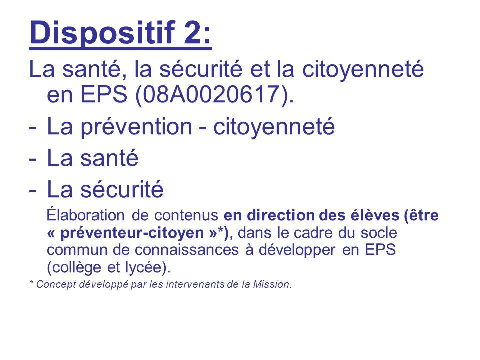 Dispositif 2: La santé, la sécurité et la citoyenneté en EPS (08A0020617). -La prévention - citoyenneté -La santé -La sécurité Élaboration de contenus