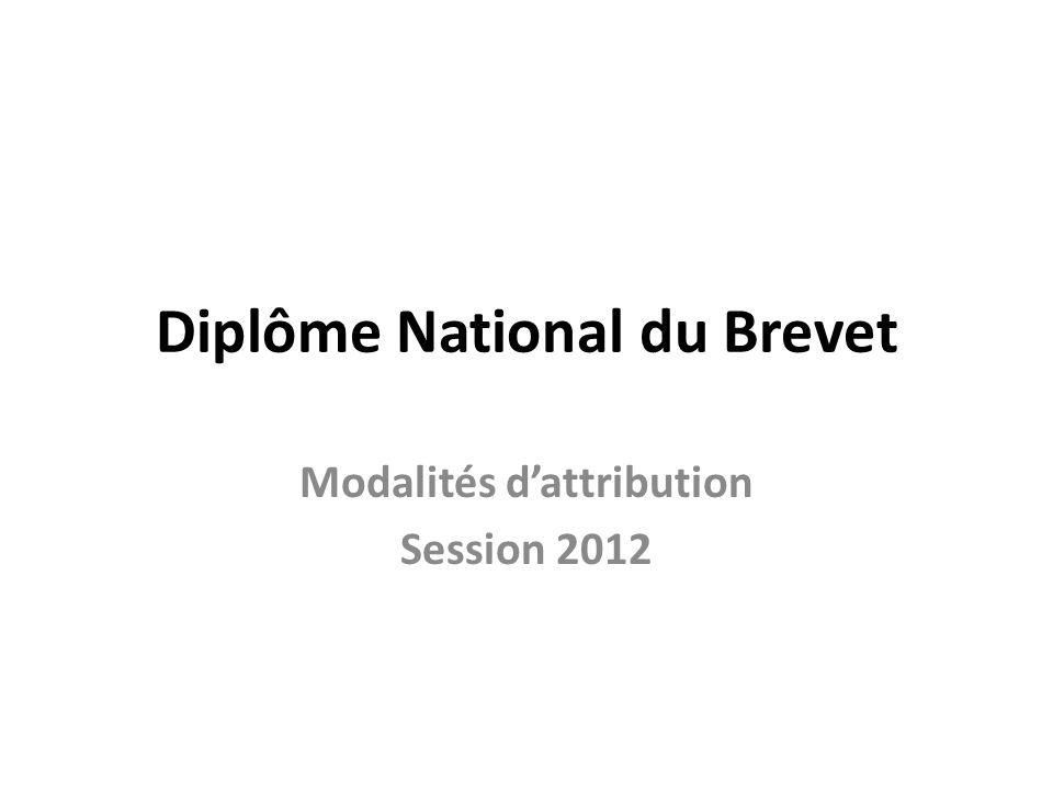 Diplôme National du Brevet Modalités dattribution Session 2012