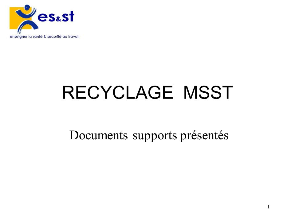1 RECYCLAGE MSST Documents supports présentés