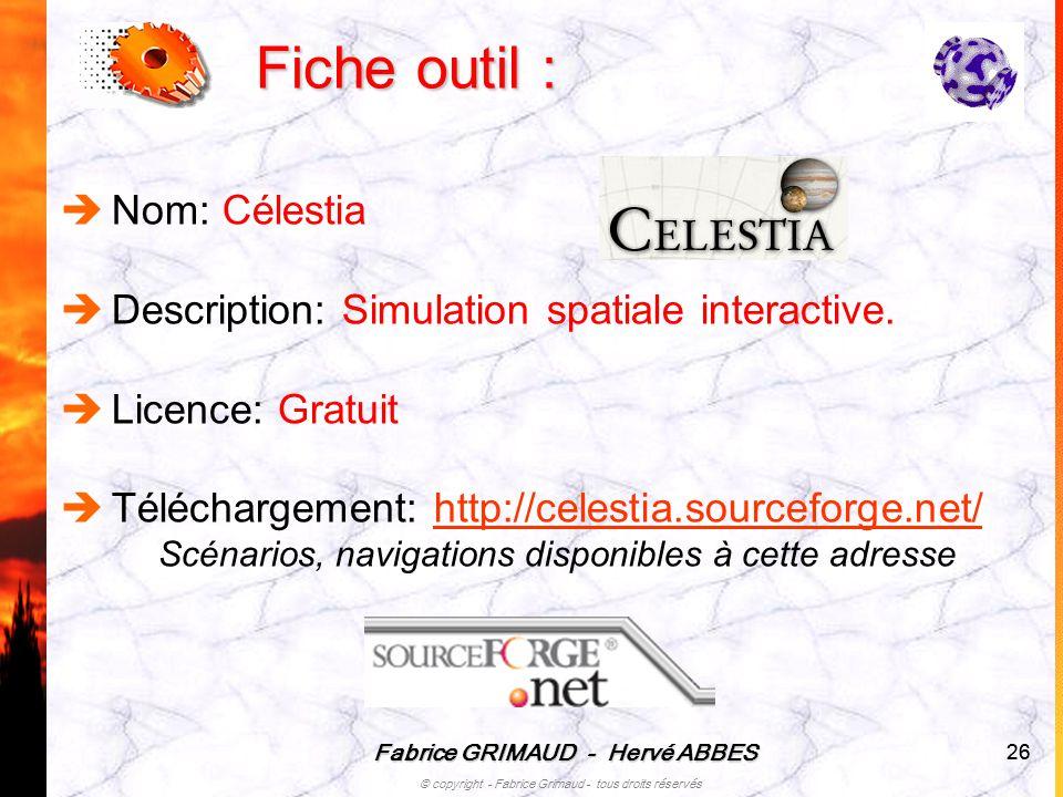 Fabrice GRIMAUD - Hervé ABBES © copyright - Fabrice Grimaud - tous droits réservés 26 Nom: Célestia Description: Simulation spatiale interactive. Lice