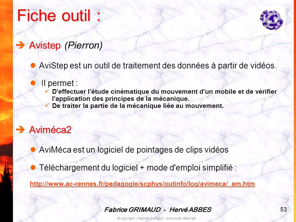 Fabrice GRIMAUD - Hervé ABBES © copyright - Fabrice Grimaud - tous droits réservés 53 Fiche outil : Avistep Avistep (Pierron) AviStep est un outil de