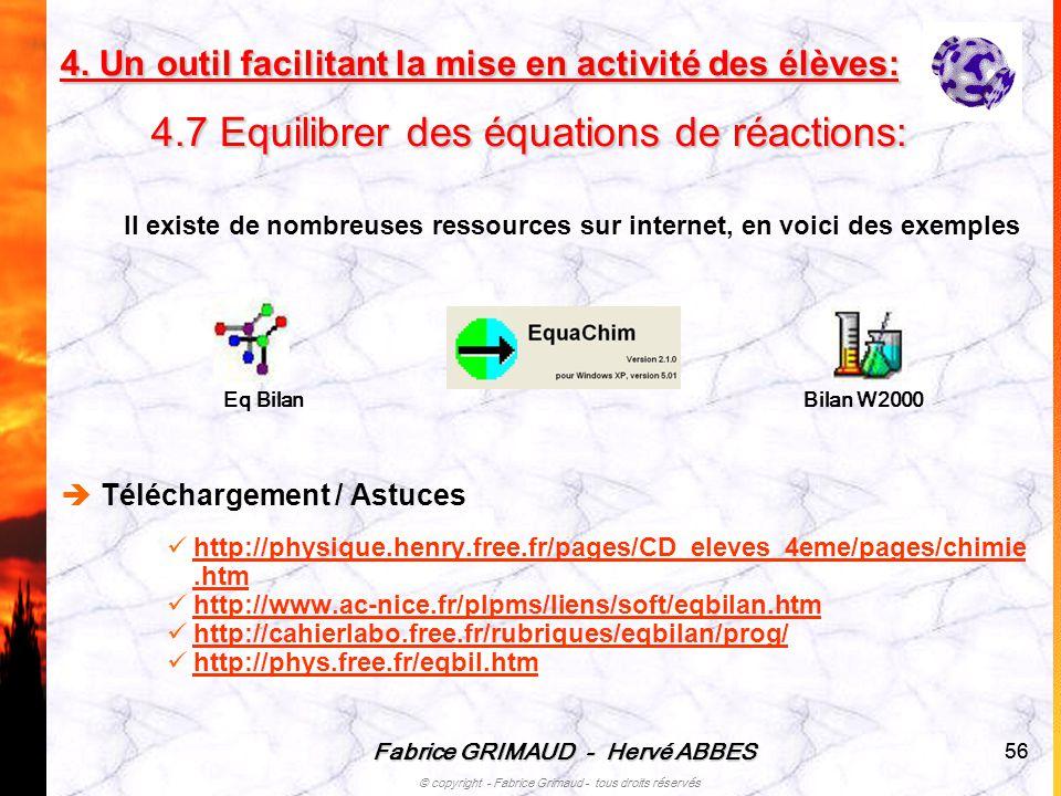 Fabrice GRIMAUD - Hervé ABBES © copyright - Fabrice Grimaud - tous droits réservés 56 Il existe de nombreuses ressources sur internet, en voici des ex