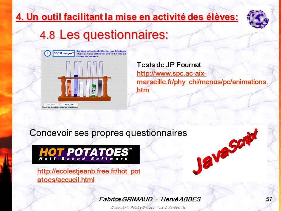 Fabrice GRIMAUD - Hervé ABBES © copyright - Fabrice Grimaud - tous droits réservés 57 4. Un outil facilitant la mise en activité des élèves: 4 4.8 L L