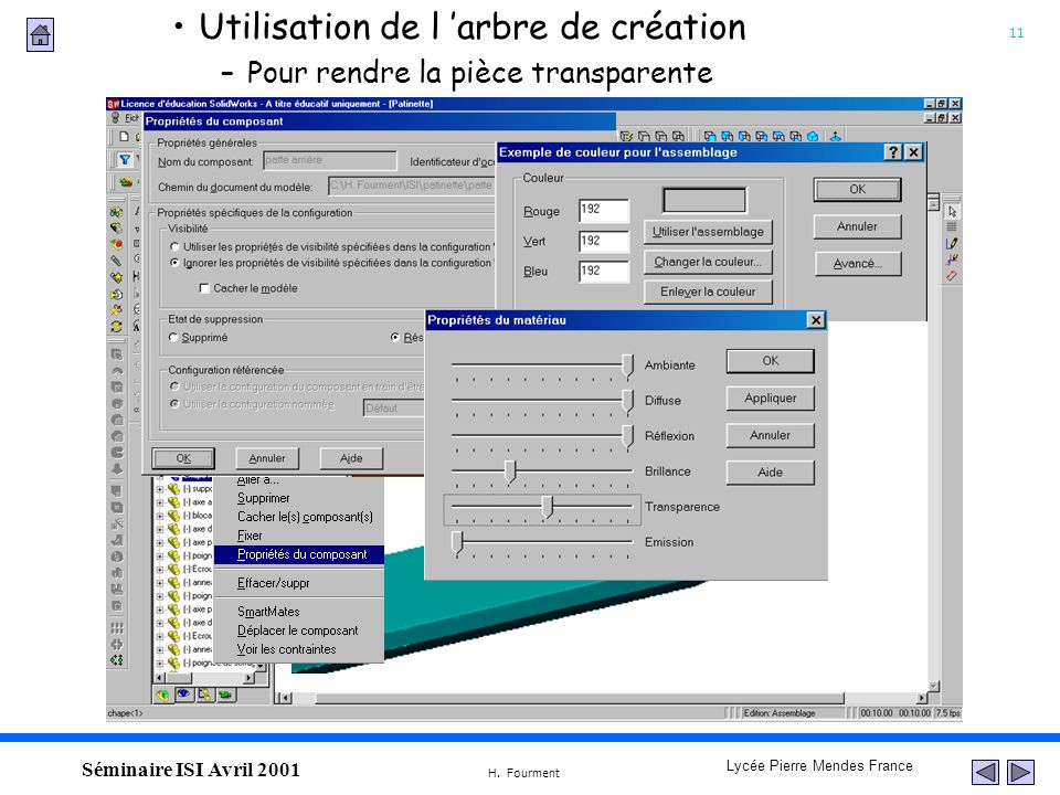 11 Lycée Pierre Mendes France H. Fourment Séminaire ISI Avril 2001 Utilisation de l arbre de création –Pour rendre la pièce transparente