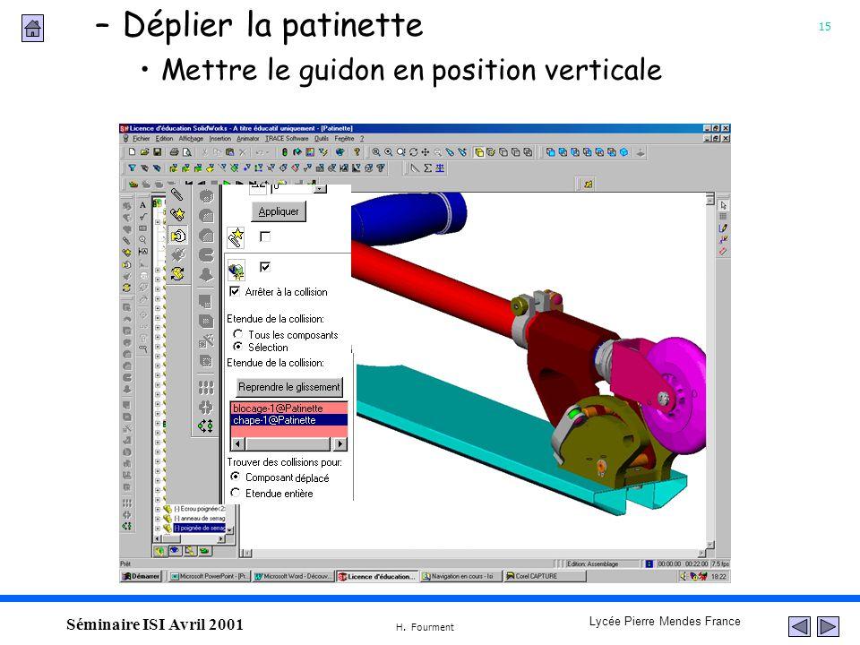 15 Lycée Pierre Mendes France H. Fourment Séminaire ISI Avril 2001 Mettre le guidon en position verticale –Déplier la patinette