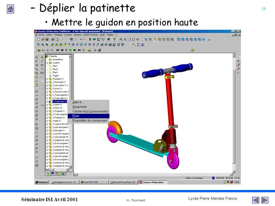 16 Lycée Pierre Mendes France H. Fourment Séminaire ISI Avril 2001 Mettre le guidon en position haute –Déplier la patinette