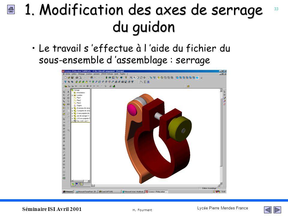 33 Lycée Pierre Mendes France H. Fourment Séminaire ISI Avril 2001 1. Modification des axes de serrage du guidon Le travail s effectue à l aide du fic