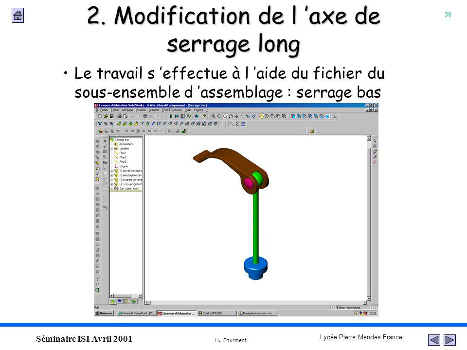 38 Lycée Pierre Mendes France H. Fourment Séminaire ISI Avril 2001 2. Modification de l axe de serrage long Le travail s effectue à l aide du fichier