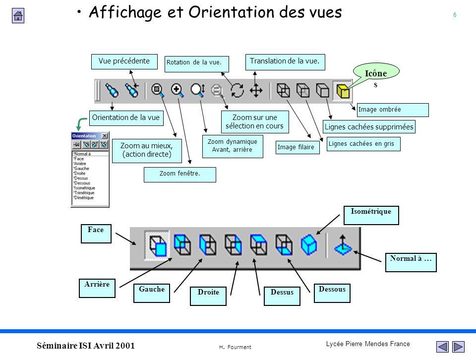 6 Lycée Pierre Mendes France H. Fourment Séminaire ISI Avril 2001 Affichage et Orientation des vues Image ombrée Translation de la vue. Rotation de la