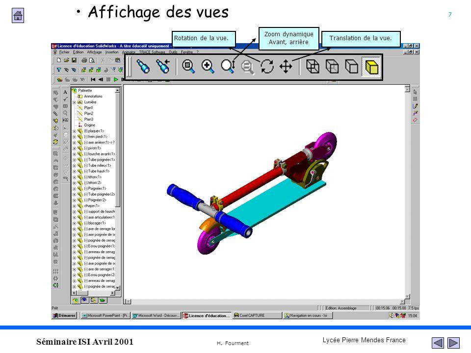 7 Lycée Pierre Mendes France H. Fourment Séminaire ISI Avril 2001 Affichage des vues Translation de la vue.Rotation de la vue. Zoom dynamique Avant, a