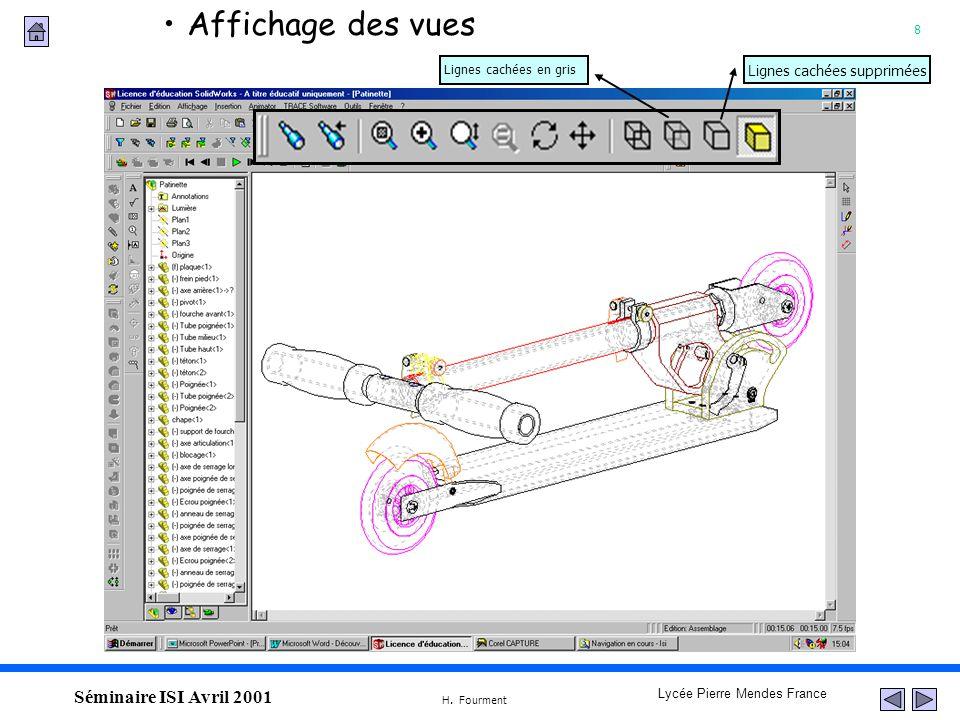8 Lycée Pierre Mendes France H. Fourment Séminaire ISI Avril 2001 Affichage des vues Lignes cachées supprimées Lignes cachées en gris