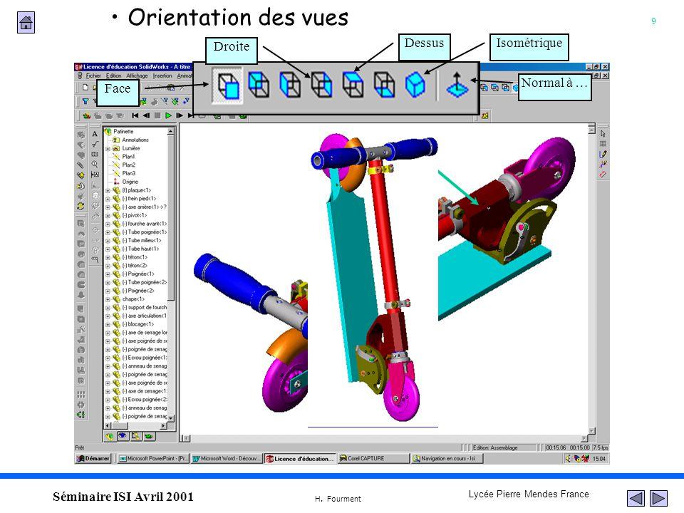 9 Lycée Pierre Mendes France H. Fourment Séminaire ISI Avril 2001 Orientation des vues Face Droite Dessus Normal à … Isométrique