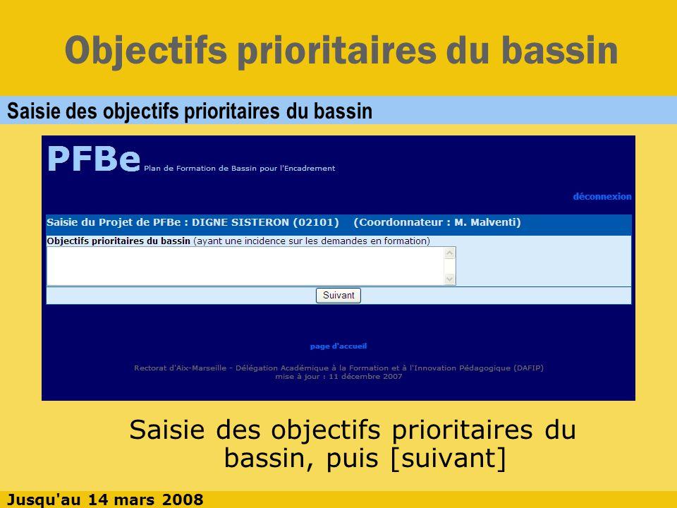 Objectifs prioritaires du bassin Modifier les objectifs prioritaires du bassin Modifier les objectifs prioritaires du bassins Jusqu au 14 mars 2008