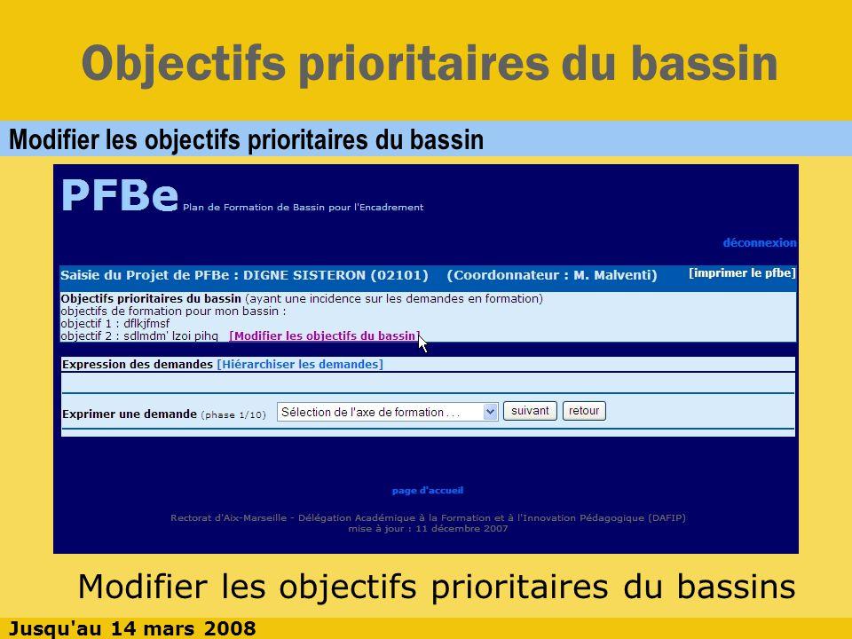 Objectifs prioritaires du bassin Enregistrer les modifications des objectifs prioritaires du bassin Modifier les objectifs prioritaires du bassins Puis [Enregistrer les modifications] Jusqu au 14 mars 2008