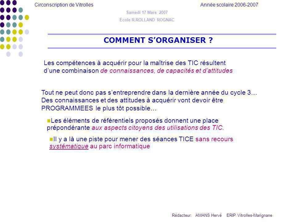 Circonscription de Vitrolles Année scolaire 2006-2007 Rédacteur: AMANS Hervé ERIP Vitrolles-Marignane Samedi 17 Mars 2007 École R.ROLLAND ROGNAC COMME