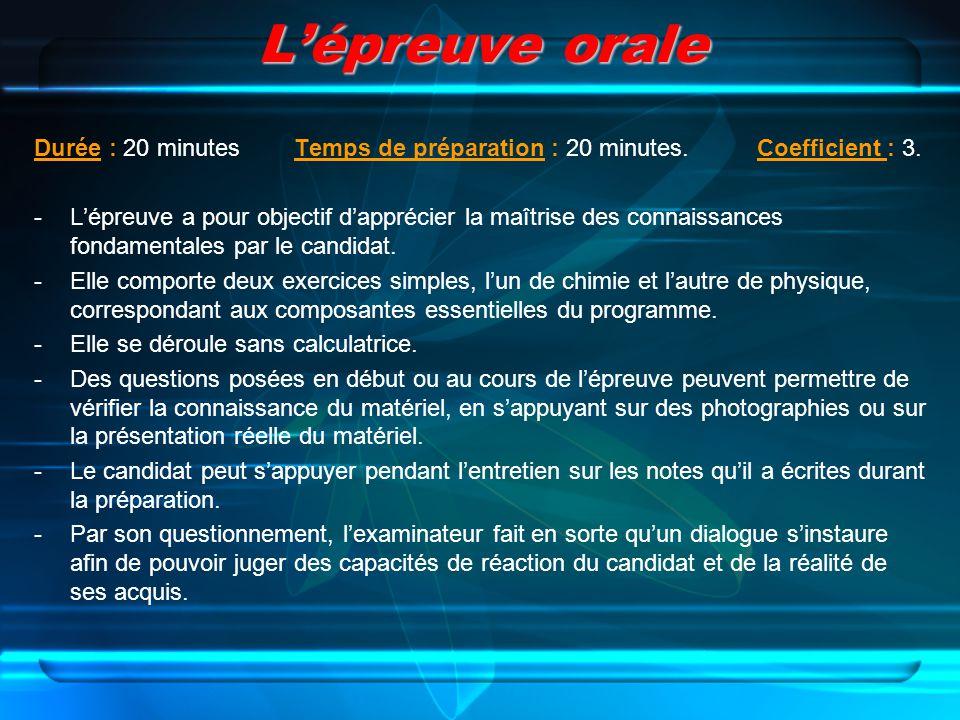 Lépreuve orale Durée : 20 minutes Temps de préparation : 20 minutes. Coefficient : 3. -Lépreuve a pour objectif dapprécier la maîtrise des connaissanc