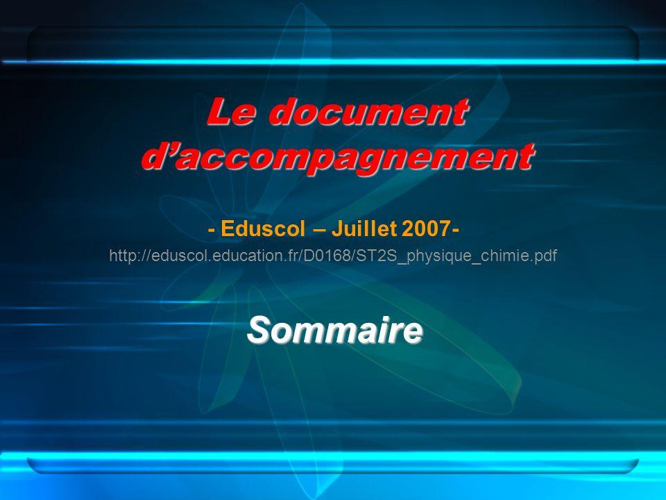 Le document daccompagnement - Eduscol – Juillet 2007- http://eduscol.education.fr/D0168/ST2S_physique_chimie.pdfSommaire