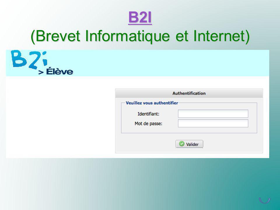 B2I B2I (Brevet Informatique et Internet) B2I