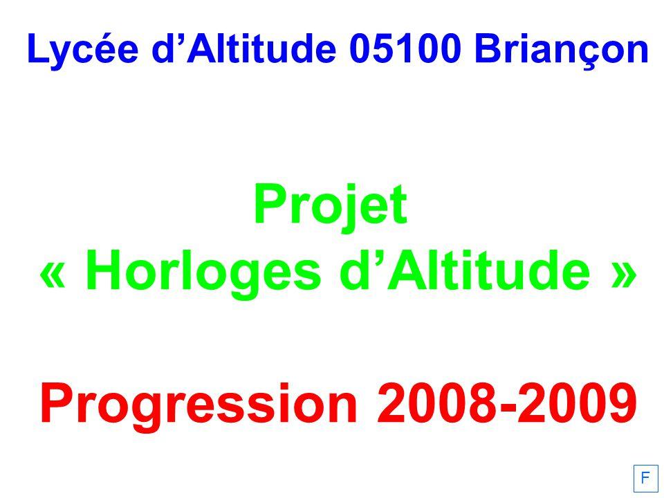 Lycée dAltitude 05100 Briançon Projet « Horloges dAltitude » Progression 2008-2009 F