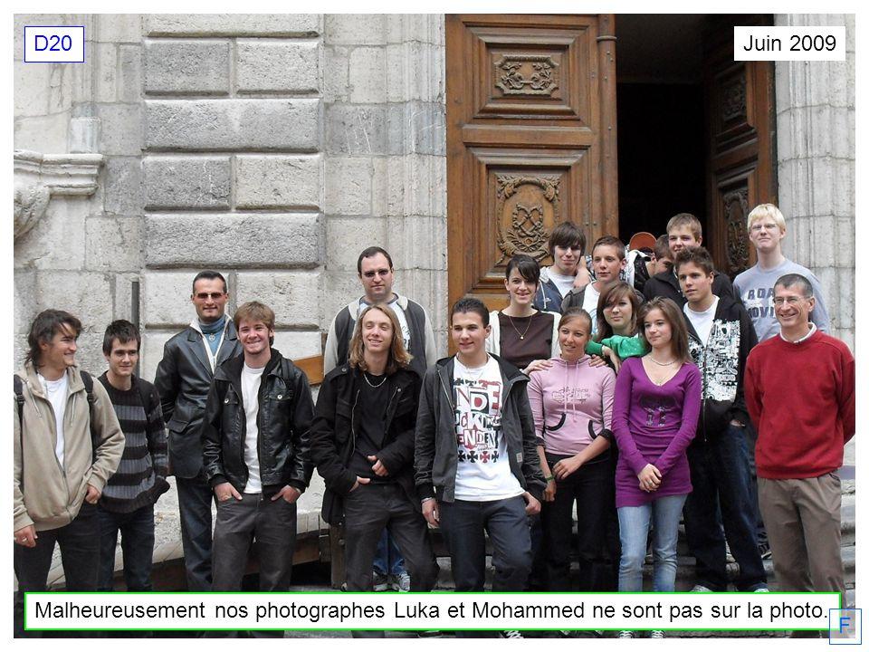 Juin 2009 D20 Malheureusement nos photographes Luka et Mohammed ne sont pas sur la photo. F