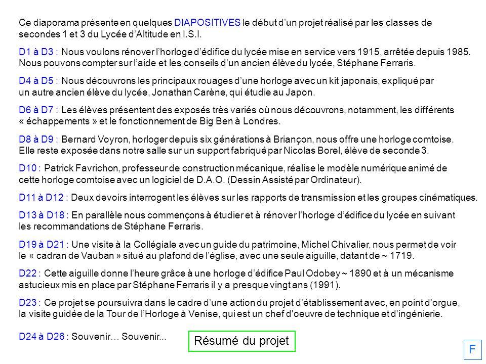 Ce diaporama présente en quelques DIAPOSITIVES le début dun projet réalisé par les classes de secondes 1 et 3 du Lycée dAltitude en I.S.I.