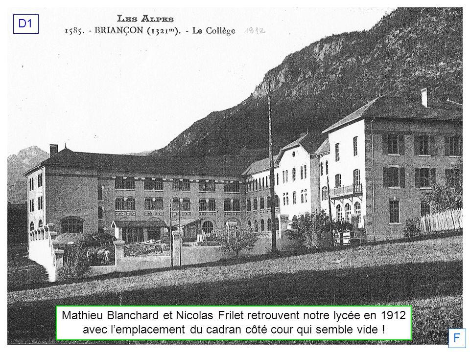 Mathieu Blanchard et Nicolas Frilet retrouvent notre lycée en 1912 avec lemplacement du cadran côté cour qui semble vide .