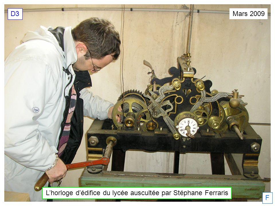 Lhorloge dédifice du lycée auscultée par Stéphane Ferraris Mars 2009 D3 F