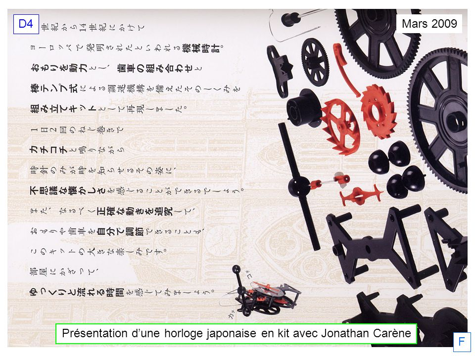 Présentation dune horloge japonaise en kit avec Jonathan Carène Mars 2009 D4 F