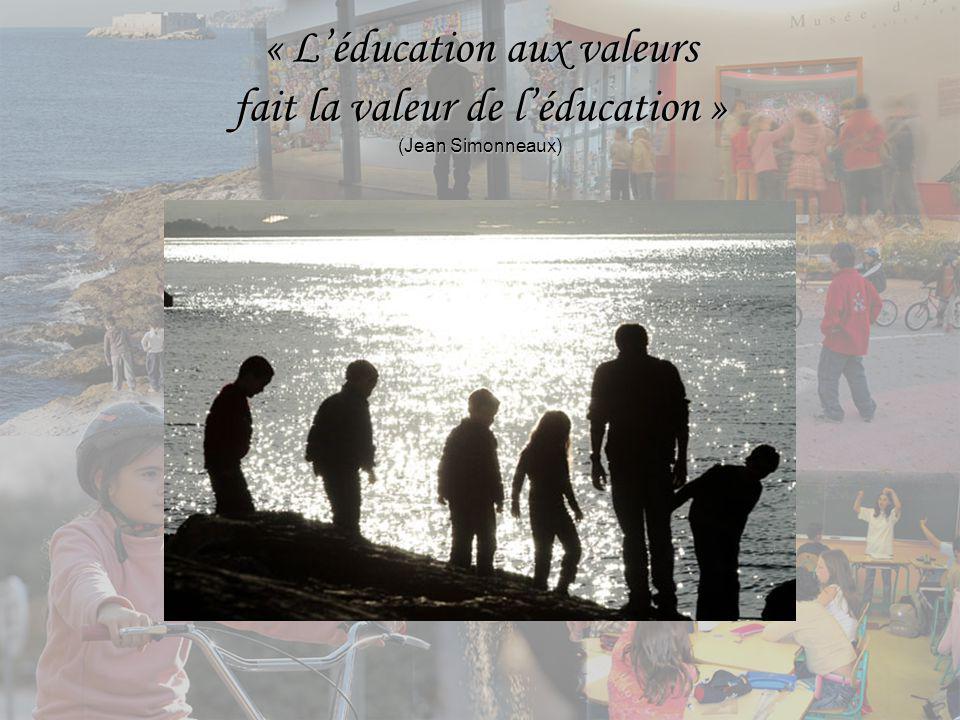 « Léducation aux valeurs fait la valeur de léducation » (Jean Simonneaux)