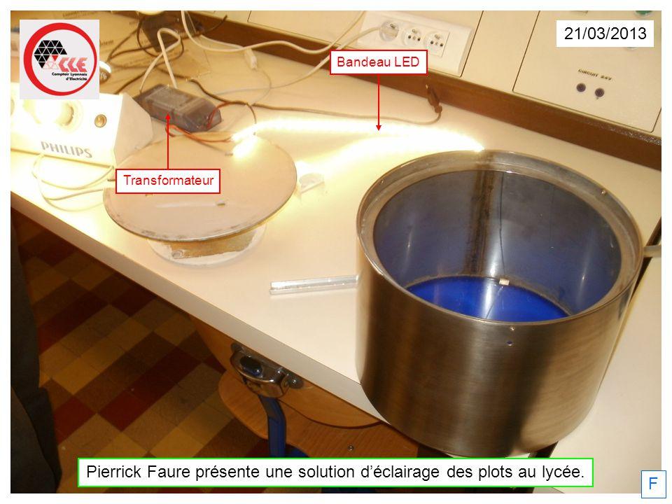 21/03/2013 Transformateur Bandeau LED Pierrick Faure présente une solution déclairage des plots au lycée. F