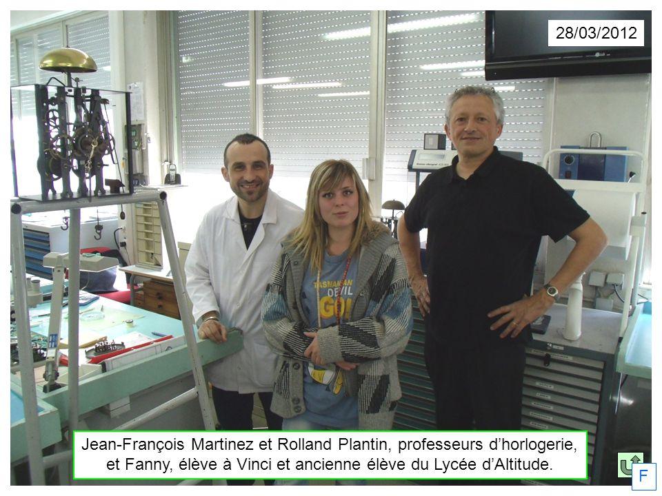 28/03/2012 Jean-François Martinez et Rolland Plantin, professeurs dhorlogerie, et Fanny, élève à Vinci et ancienne élève du Lycée dAltitude. F