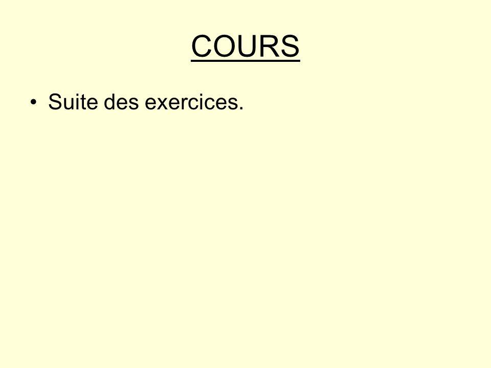 COURS Suite des exercices.