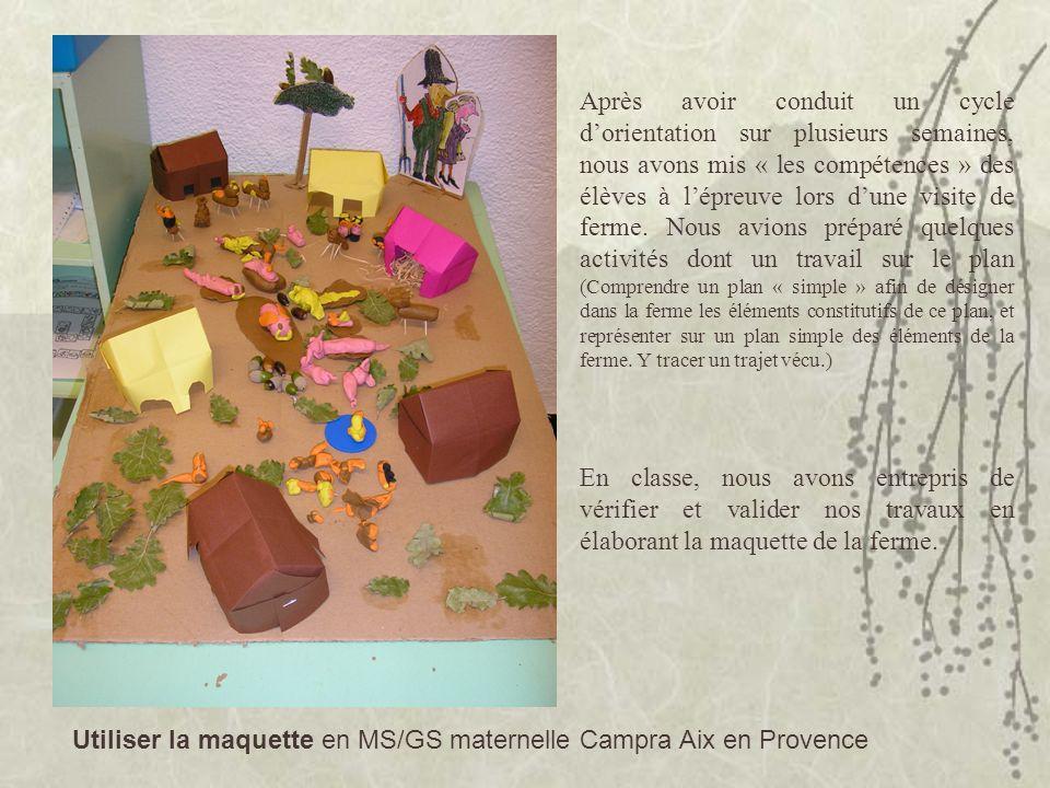 Utiliser la maquette en MS/GS maternelle Campra Aix en Provence Après avoir conduit un cycle dorientation sur plusieurs semaines, nous avons mis « les