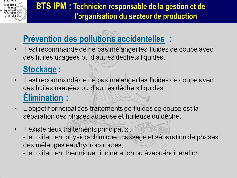 BTS IPM : Technicien responsable de la gestion et de lorganisation du secteur de production Prévention des pollutions accidentelles : Il est recommand