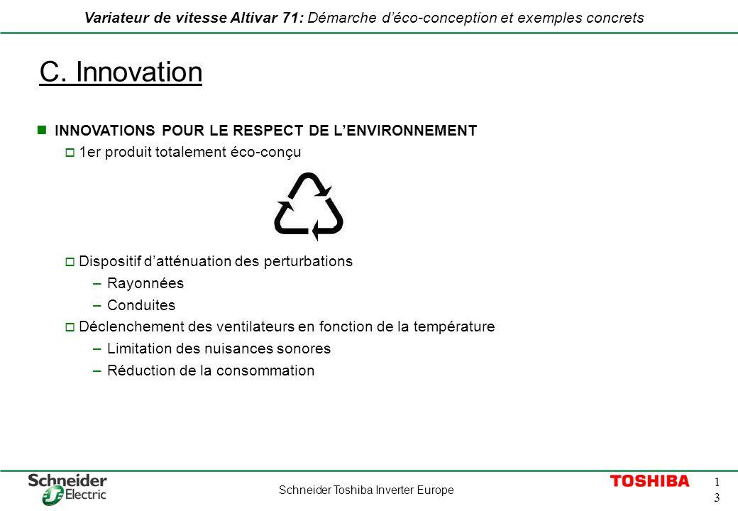 Schneider Toshiba Inverter Europe 1313 Variateur de vitesse Altivar 71: Démarche déco-conception et exemples concrets INNOVATIONS POUR LE RESPECT DE L