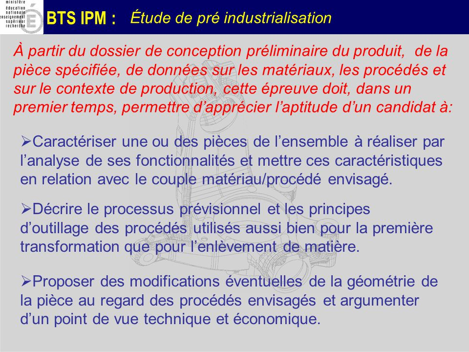 BTS IPM : Étude de pré industrialisation À partir du dossier de conception préliminaire du produit, de la pièce spécifiée, de données sur les matériau