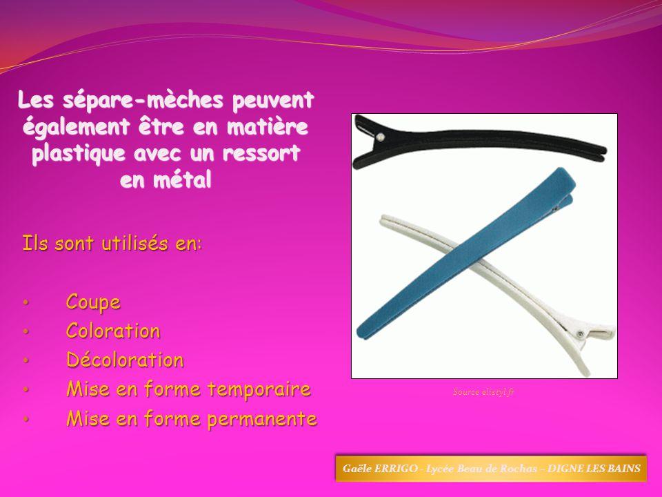 Les sépare-mèches peuvent également être en matière plastique avec un ressort en métal Ils sont utilisés en: Coupe Coupe Coloration Coloration Décolor