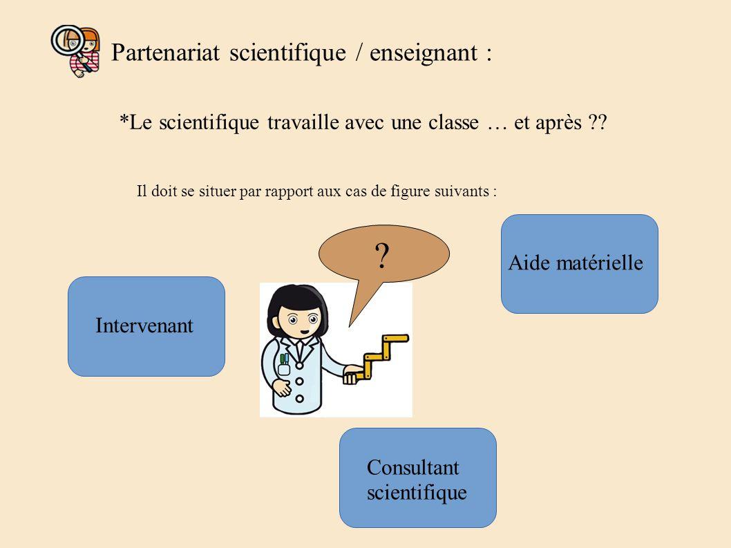 Partenariat scientifique / enseignant : *Le scientifique travaille avec une classe … et après ?.