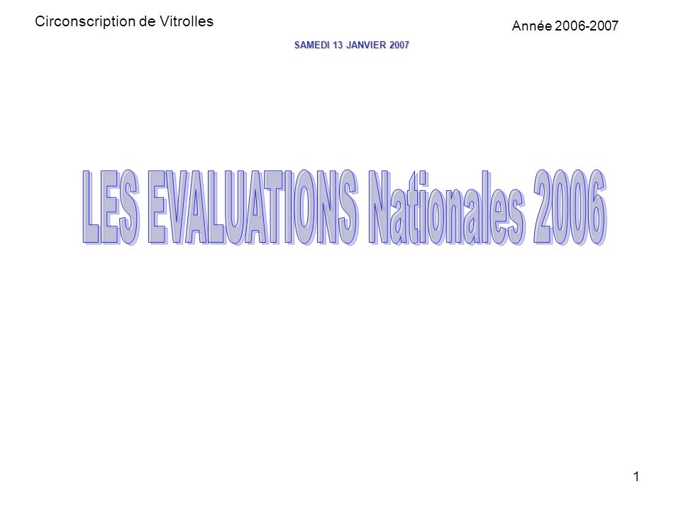 1 Circonscription de Vitrolles Année 2006-2007 SAMEDI 13 JANVIER 2007