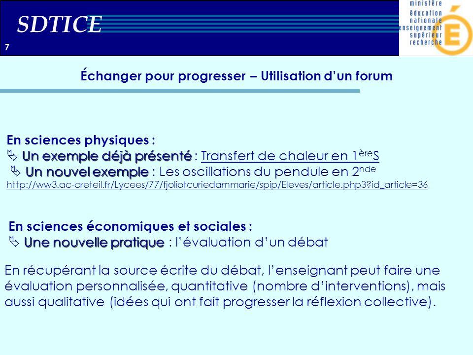 SDTICE Échanger pour progresser – Utilisation dun forum Un exemple déjà présenté Un nouvel exemple En sciences physiques : Un exemple déjà présenté :