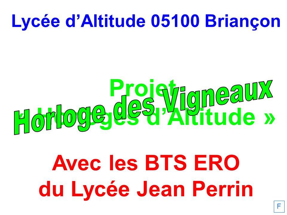 Lycée dAltitude 05100 Briançon Projet « Horloges dAltitude » Avec les BTS ERO du Lycée Jean Perrin F