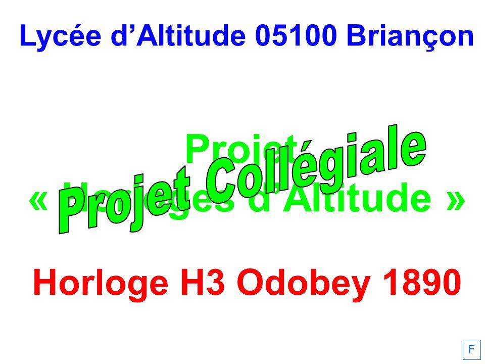 Lycée dAltitude 05100 Briançon Projet « Horloges dAltitude » Horloge H3 Odobey 1890 F