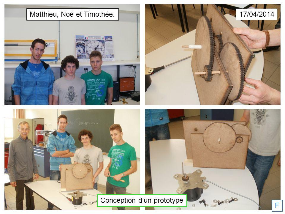 Conception dun prototype F 17/04/2014 Matthieu, Noé et Timothée.