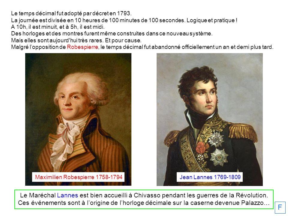 Le Maréchal Lannes est bien accueilli à Chivasso pendant les guerres de la Révolution. Ces événements sont à lorigine de lhorloge décimale sur la case
