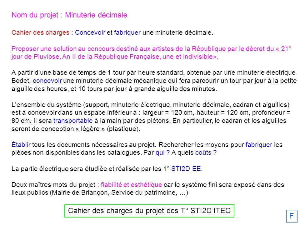 Nom du projet : Minuterie décimale Cahier des charges : Concevoir et fabriquer une minuterie décimale. Proposer une solution au concours destiné aux a
